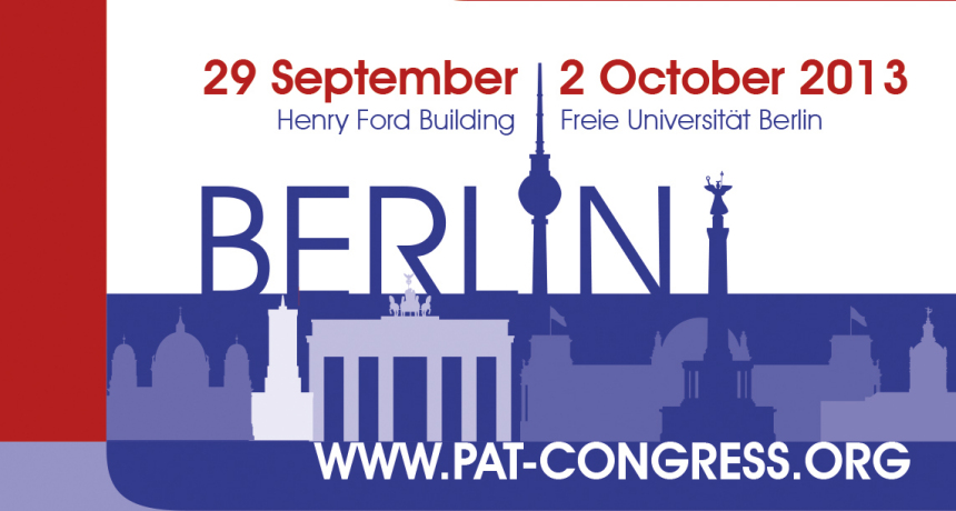 www.pat-congress.org September 29, 2013 (Henry Ford Building) and October 2, 2013 (Freie Universität Berlin)