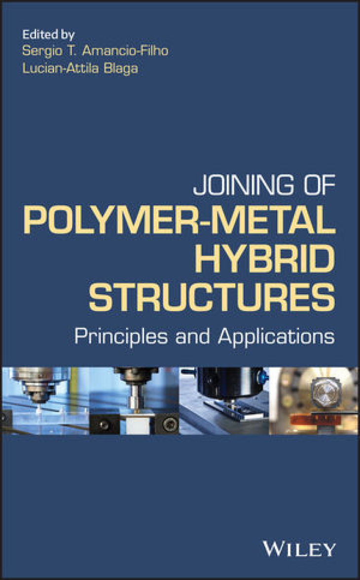 Buch Polymer-Metal hybrid structures. Principles and Applications. Ed.: Amancio-Filho, Blaga
